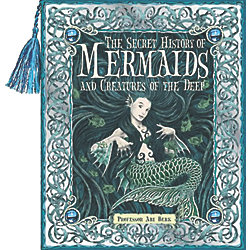 SECRET HISTORY OF MERMAIDS AND CREATURES
