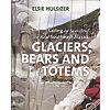 Glaciers, Bears, Totems